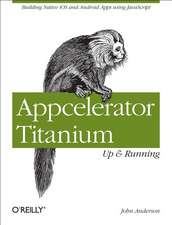 Appcelerator Titanium – Up and Running