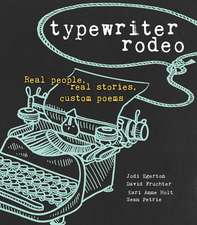 Typewriter Rodeo: Real People, Real Stories, Custom Poems