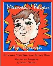 Maximum Radar Kid Avenger:  The True Story of Countess Erzsebet Bathory
