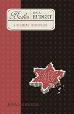 Bashes on a Budget - Holiday Hooplas:  A Saga about Life
