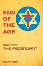 End of the Age:  Book One - The Ascendant