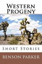 Western Progeny:  Short Stories