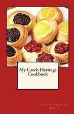 My Czech Heritage Cookbook:  Forty Ways to a Green Lifestyle