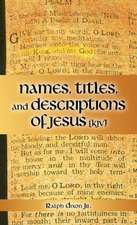 Names, Titles, and Descriptions of Jesus (KJV)