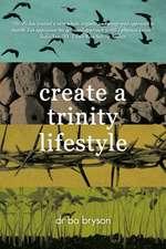 Create a Trinity Lifestyle
