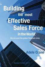 Building the Most Effective Sales Force in the World:  The Era Post the Global Financial Crisis