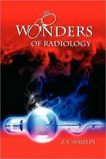 Wonders of Radiology:  (The Life & Times of Jimmy Nelson)