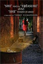 She Had a Treasure and She Threw It Away