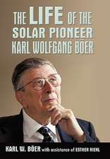 The Life of the Solar Pioneer Karl Wolfgang Ber