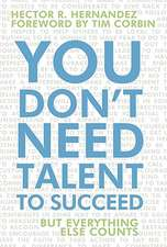 You Don't Need Talent to Succeed