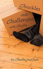 Chuckles and Challenges with Charlie
