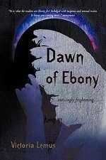 Dawn of Ebony