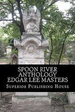 Spoon River Anthology Edgar Lee Masters