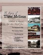 The Legacy of Three Melissas
