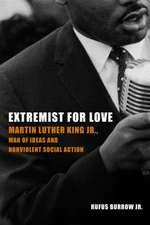Extremist for Love:  Martin Luther King Jr., Man of Ideas and Nonviolent Social Action