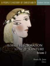 A People's History of Christianity, Volume 2:  From the Reformation to the Twenty-First Century