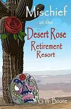 Mischief at the Desert Rose Retirement Resort