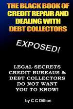 The Black Book of Credit Repair and Dealing with Debt Collectors
