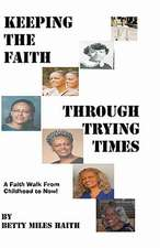 Keeping the Faith Through Trying Times