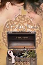 A Celtic Knot:  The Guide to Gardening the Soul