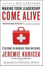 Making Your Leadership Come Alive: 7 Actions to Increase Your Influence