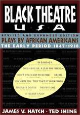 Black Theatre USA Revised and Expanded Edition, Volume 1 of a 2 Volume Set:  Plays by African Americans from 1847 to 1938