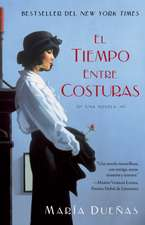 El Tiempo Entre Costuras = The Time Between Seams