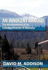 An Innocent Abroad: The Misdaventures of an Exchange Teacher in Montana
