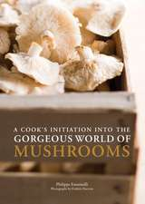 A Cook's Initiation Into the Gorgeous World of Mushrooms