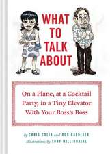What to Talk about:  On a Plane, at a Cocktail Party, in a Tiny Elevator with Your Boss's Boss