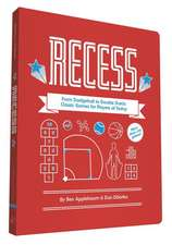 Recess:  Classic Games for Players of Today