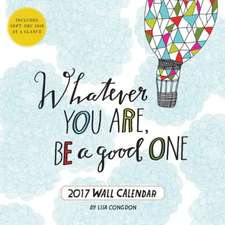 Whatever You Are, Be a Good One 2017 Wall Calendar:  Emma
