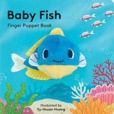 Baby Fish: Finger Puppet Book: (finger Puppet Book for Toddlers and Babies, Baby Books for First Year, Animal Finger Puppets)