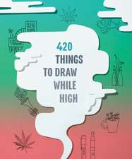 420 Things to Draw While High