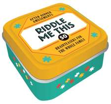 After Dinner Amusements: Riddle Me This: 50 Brainteasers for the Whole Family (Dinner Party Gifts, Games for Adults, Games for Dinner Parties)