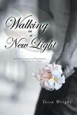 Walking in a New Light