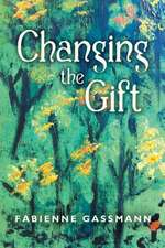 Changing the Gift