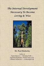 The Internal Development Necessary to Become Loving & Wise