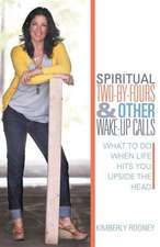 Spiritual Two-By-Fours and Other Wake-Up Calls