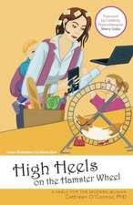 High Heels on the Hamster Wheel