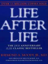 Life After Life:  The Investigation of a Phenomenon---Survival of Bodily Death