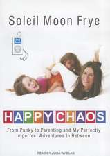 Happy Chaos:  From Punky to Parenting and My Perfectly Imperfect Adventures in Between
