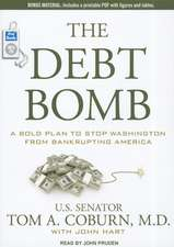 Debt Bomb:  A Bold Plan to Stop Washington from Bankrupting America