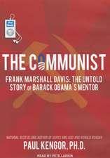 The Communist:  The Untold Story of Barack Obama's Mentor