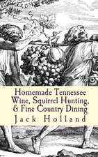 Homemade Tennessee Wine, Squirrel Hunting, & Fine Country Dining