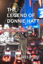 The Legend of Donnie Hatt