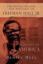 The Rhyme, Reason, and Rhetoric of Freeman Hall Jr.