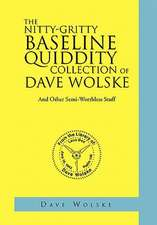The Nitty-Gritty Baseline Quiddity Collection of Dave Wolske