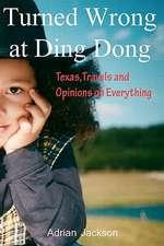 Turned Wrong at Ding Dong