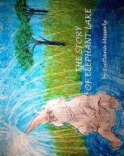 The Story of Elephant Lake